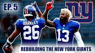 A Realistic Rebuild Of The New York Giants | Madden 19 | EP.5