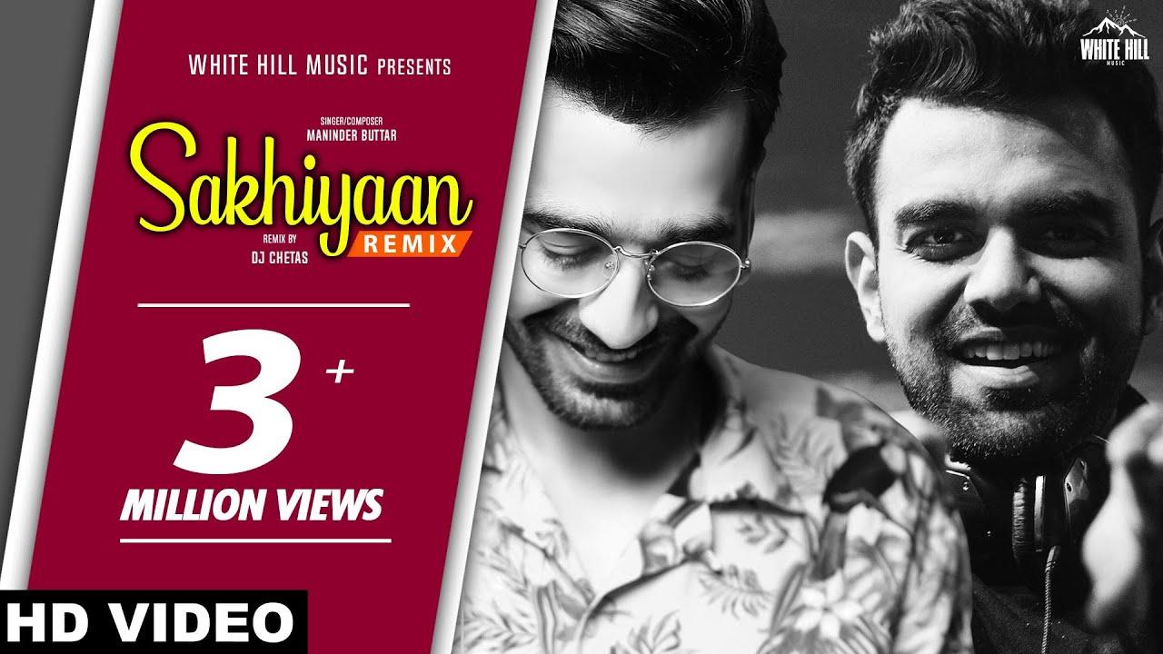Sakhiyaan (Remix) DJ Chetas | Maninder Buttar | New Punjabi Songs 2019 | White Hill Music