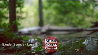 Exede Syence Lose It Music Sharer Channel.mp3