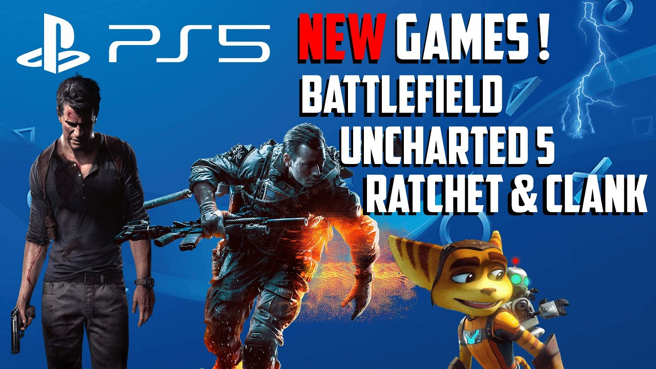 New Ps5 Games Uncharted 5 Battlefield Ratchet Clank Next