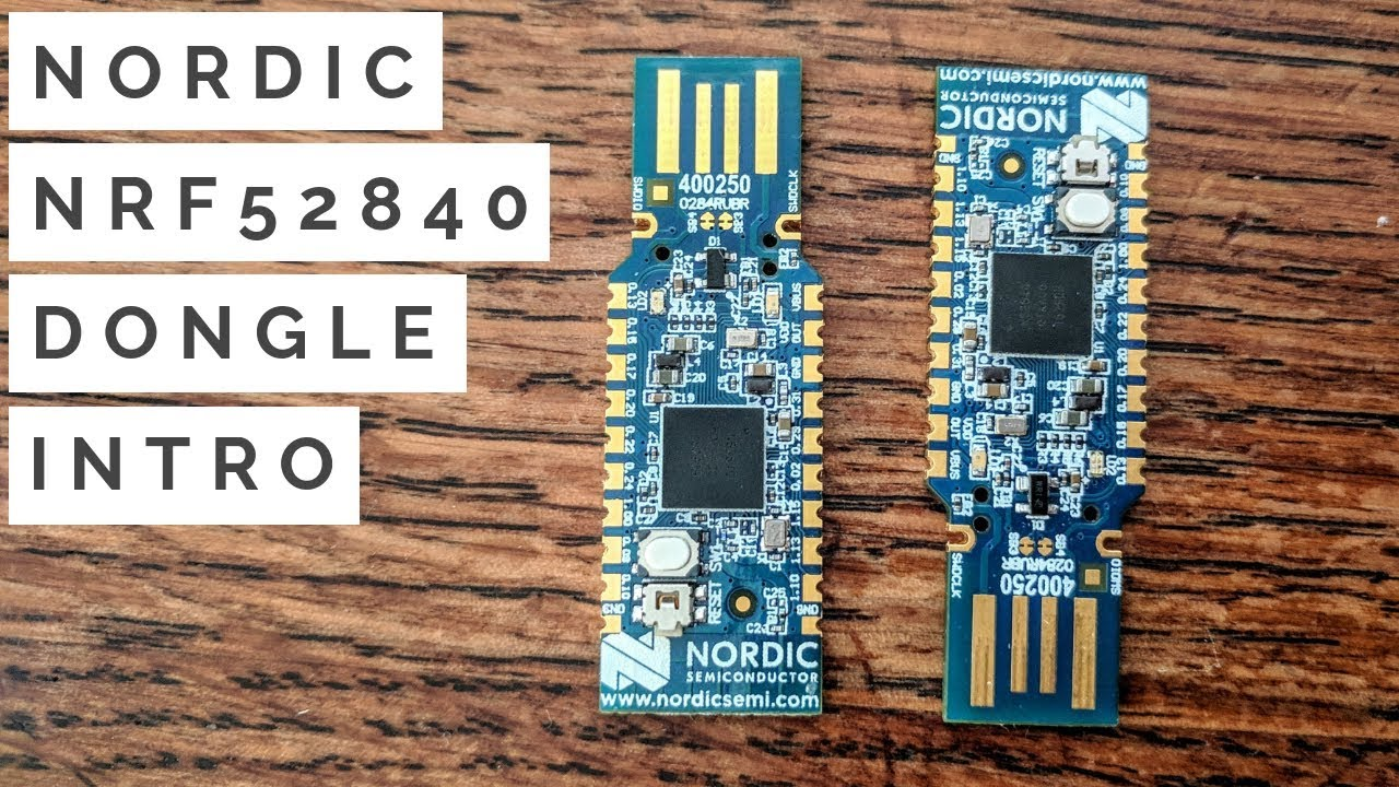 Nordic nRF52840-Dongle 2 4GHz RF Development Board (Intro & Programming  Examples)