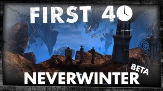 First 40 - Neverwinter (Beta Gameplay)