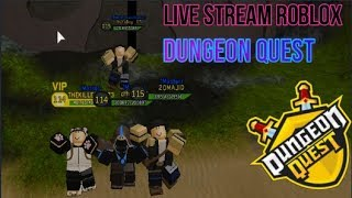 Testing.Live Stream Roblox Dungeon Quest,The Canals,Nightmare,More #27 , Road To 700 Subs