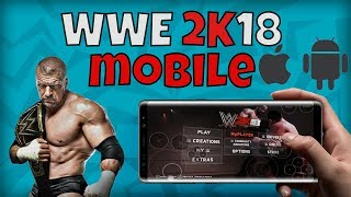 WWE 2K18 Android & iOS - Mobile Gameplay!