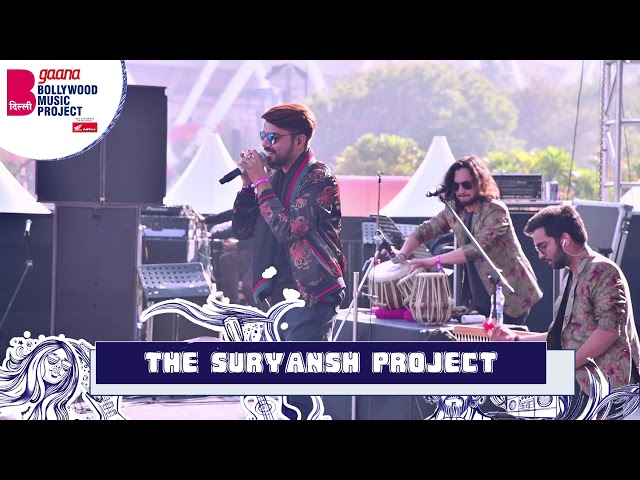 Gaana Bollywood Music Project | 2018 | THE SURYANSH PROJECT LIVE