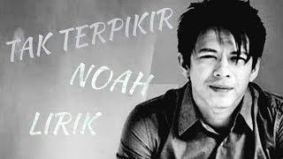 NOAH - TAK TERPIKIR NEW 2019 BY LYRIC