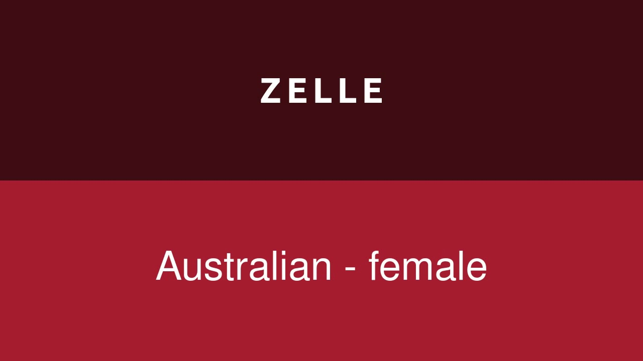 How to pronounce zelle in different English accents?