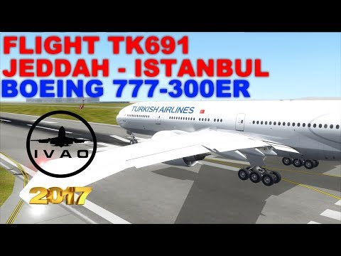 [FSX] LIVE STREAM | FLIGHT FLOG #35 | FLIGHT TK691 | JEDDAH TO ISTANBUL | B777-300ER | IVAO