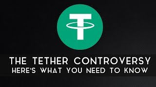 The Tether Controversy   Let's Talk About It