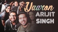 Yaaron dosti badi hi haseen hai - Arijit Singh   aLive