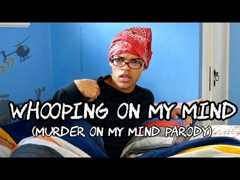 whooping-on-my-mind-(murder-on-my-mind-parody)