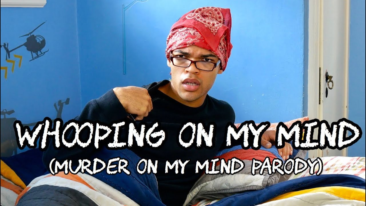 Whooping On My Mind Murder On My Mind Parody Youtube