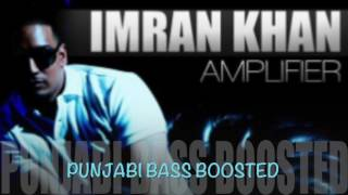 Imran khan - amplifier [bass boosted]  |                             latest punjabi songs 2016