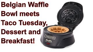 Presto Belgian Waffle Bowl Maker meets Taco Tuesday, Breakfast and Dessert
