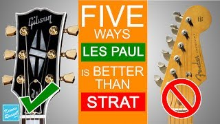 5 Reasons Gibson Les Pauls Are Better Than Fender Stratocasters