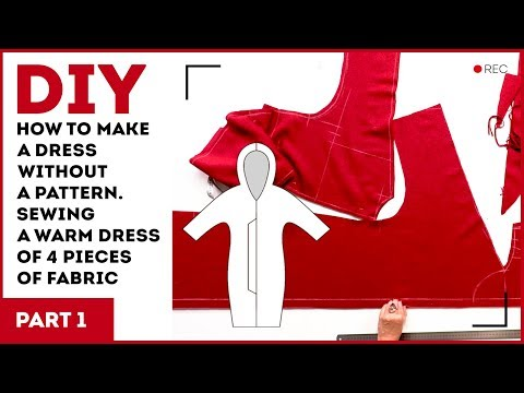 DIY: How to make a dress without a pattern. Sewing a warm dress of 4 pieces of fabric.