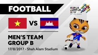 KL2017 LIVE | Football - VIE 🇻🇳 vs CAM 🇰🇭 | 17/08/2017
