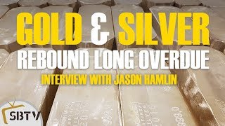 Jason Hamlin - Gold & Silver Prices Long Overdue For A Breakout