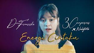 Dini Fransiska x 3 Composers & Nicky Tirta - Energi Cintaku (Cover)