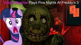 - Twilight Sparkle Plays Five Nights At Freddy s 3
