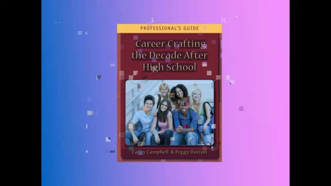 career crafting the decade after high school professional s guide career crafting the decade after high school professional s guide webinar
