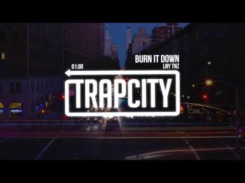 LNY TNZ - Burn It Down