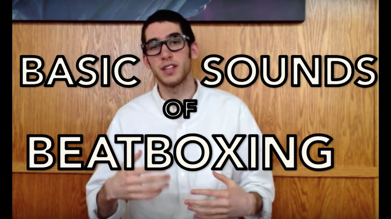 tutorial 1 basic sounds of beatbox beatbox tutorial series you can beatbox youtube