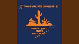 Funky Roll Quartet (Phil Weeks Remix)