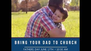 Father's Day 2018 - Bring Your Dad to Church Day