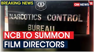 Bollywood Drugs Probe: NCB To Summon Film Directors, Links Traced To Arrested Foreign National