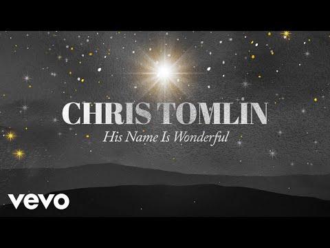 Chris Tomlin – His Name Is Wonderful