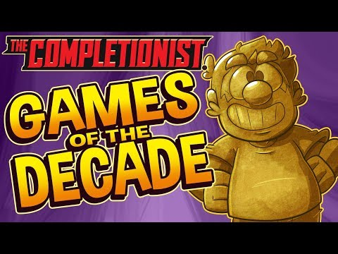Top 10 Games Of The Decade | The Completionist