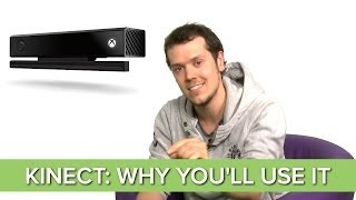 Xbox One: 7 Reasons You WILL Use Kinect