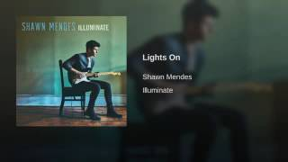 Shawn Mendes - Lights On ( audio)