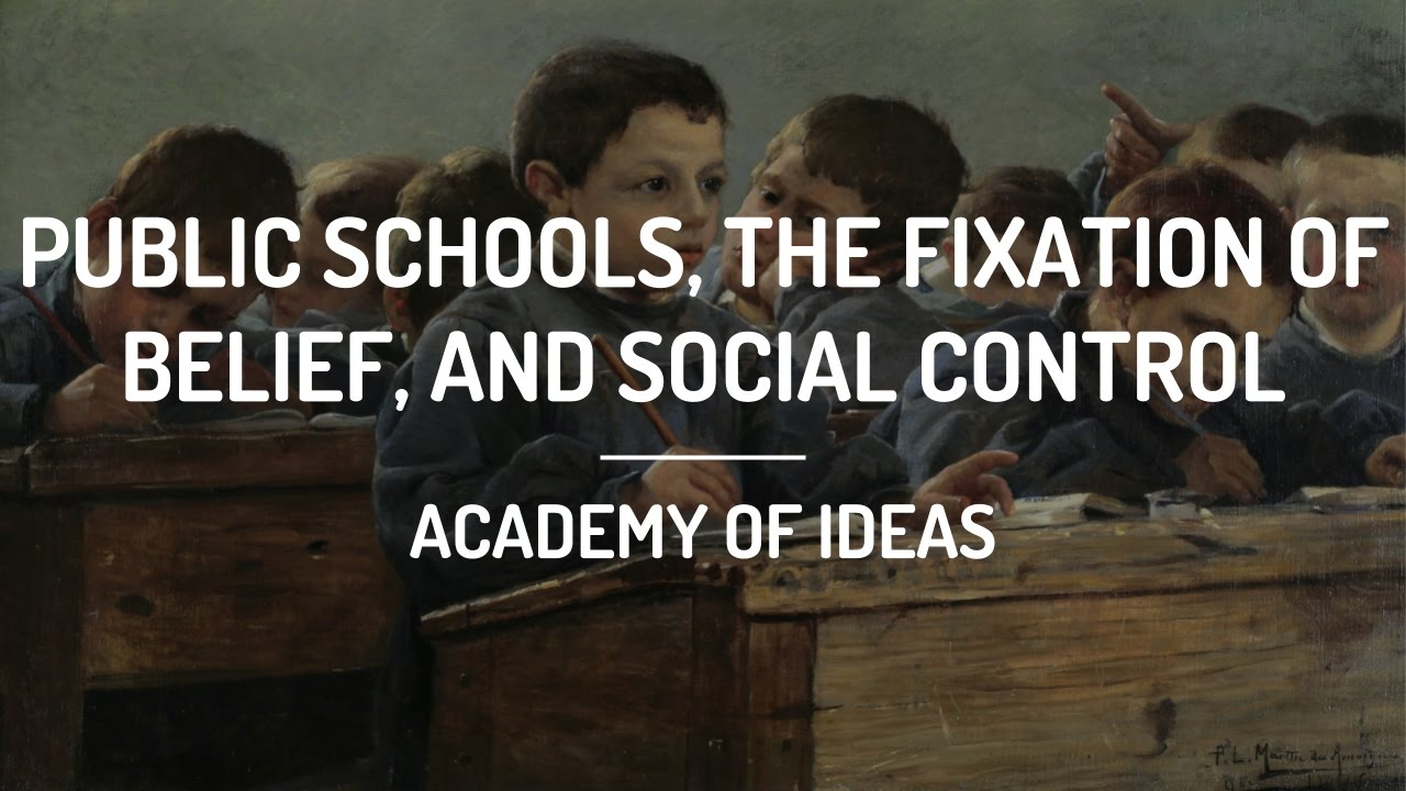 Public Schools, the Fixation of Belief, and Social Control