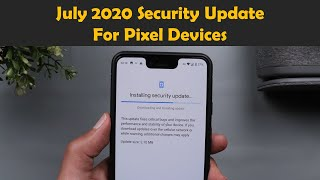 July 2020 Security Update for Google Pixel Devices - What's New