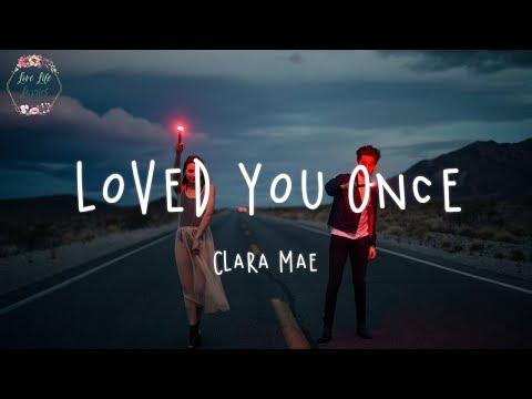 Clara Mae - Loved You Once (Lyric Video)