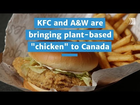 KFC And A&W Are Bringing Plant-based Chicken To Canada
