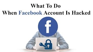 Your Facebook Account Is Hacked - What You Can Do