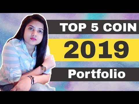 Top 5 Coin for 2019 Portfolio - MUST GRAB
