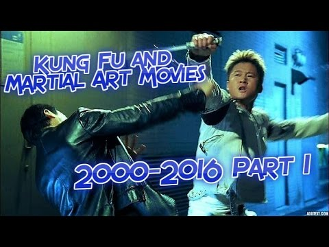 Martial Arts And Kung Fu Movies 2000 2016 Part 1 Youtube