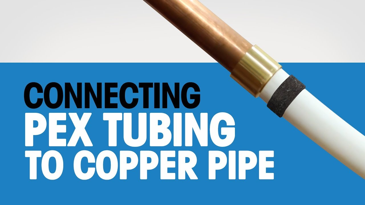 Connecting Pex Tubing To Copper Pipe Youtube