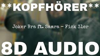 Joker Bra ft. Samra - Fick 31er (8D AUDIO) **KOPFHÖRER**