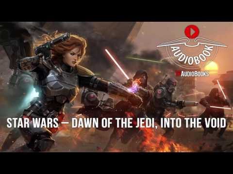 Star Wars - Dawn of the Jedi: Into the Void Full Audiobook Part 3 of 12