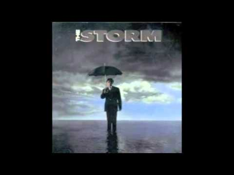 The Storm - I've Got a Lot to Learn About Love