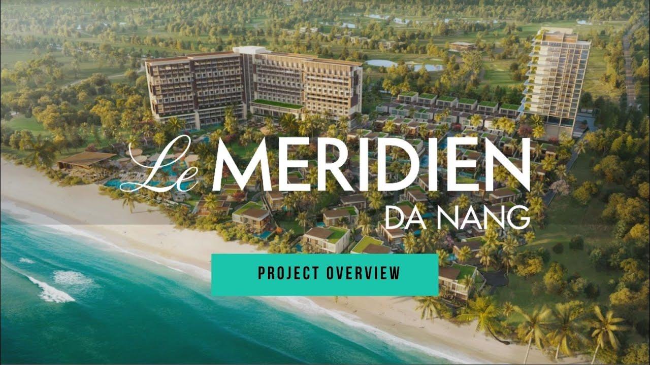 Le Meridien Danang Resort \u0026 Spa | Project Overview