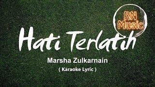Marsha Zulkarnain - Hati Terlatih (Karaoke Lyrics)