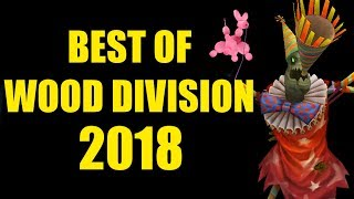 Best of Wood Division 2018 - Part 1/2