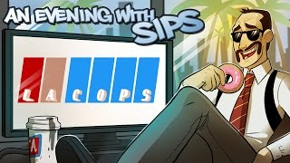 An Evening With Sips - LA Cops