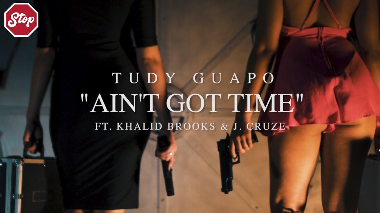 "Download Tudy Guapo ft. Khalid Brooks & J Cruze - ""Ain't Got Time"" (Official Video) Shot By Nick Rodriguez"